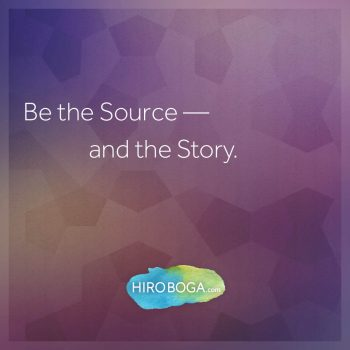 be-the-source-and-the-story