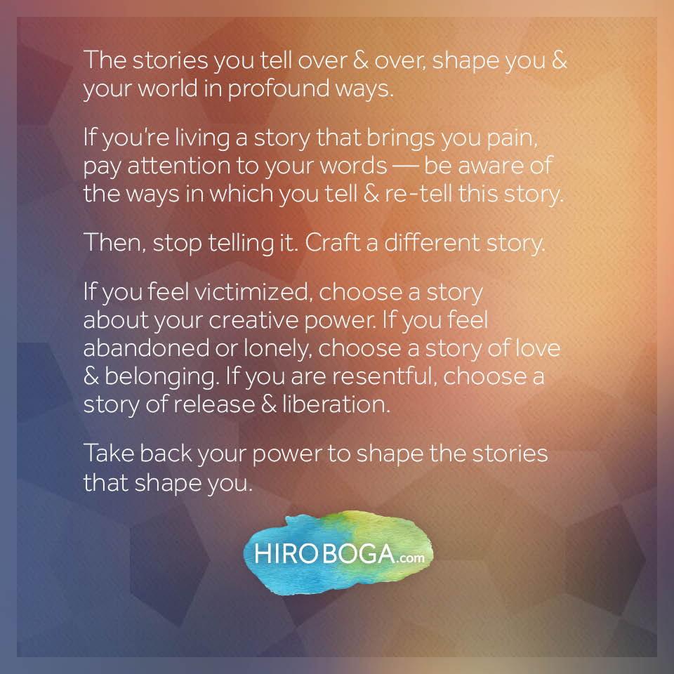 The shape of your story is the shape of your life - Hiro Boga