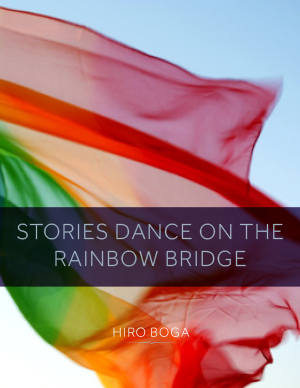 Stories Dance on the Rainbow Bridge