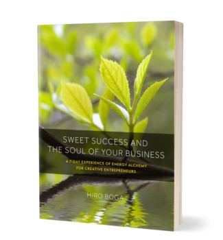 Hiro Boga Sweet Success and the Soul of Your Business