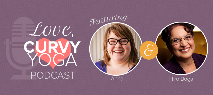 Conversation with Anna of Love, Curvy Yoga on the Relationship with Your Body