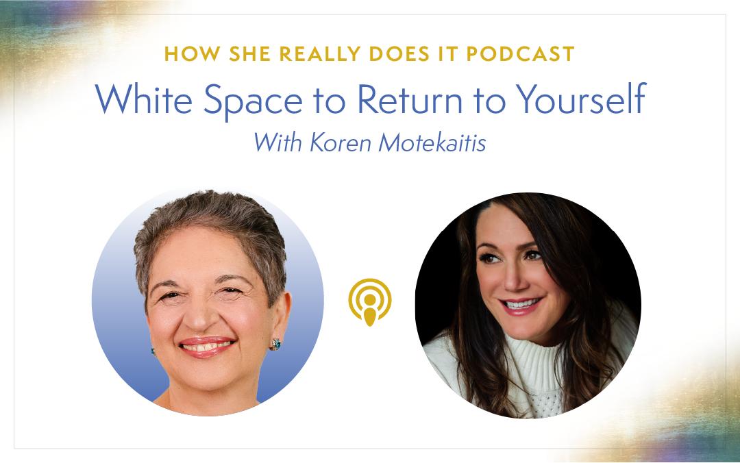 White Space to Return to Yourself with Koren Motekaitis