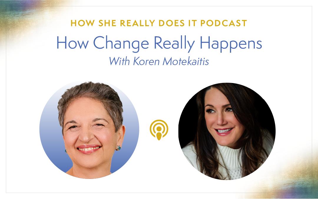 How does Change Really Happen? with Koren Motekaitis
