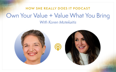 Own Your Value + Value What You Bring with Koren Motekaitis